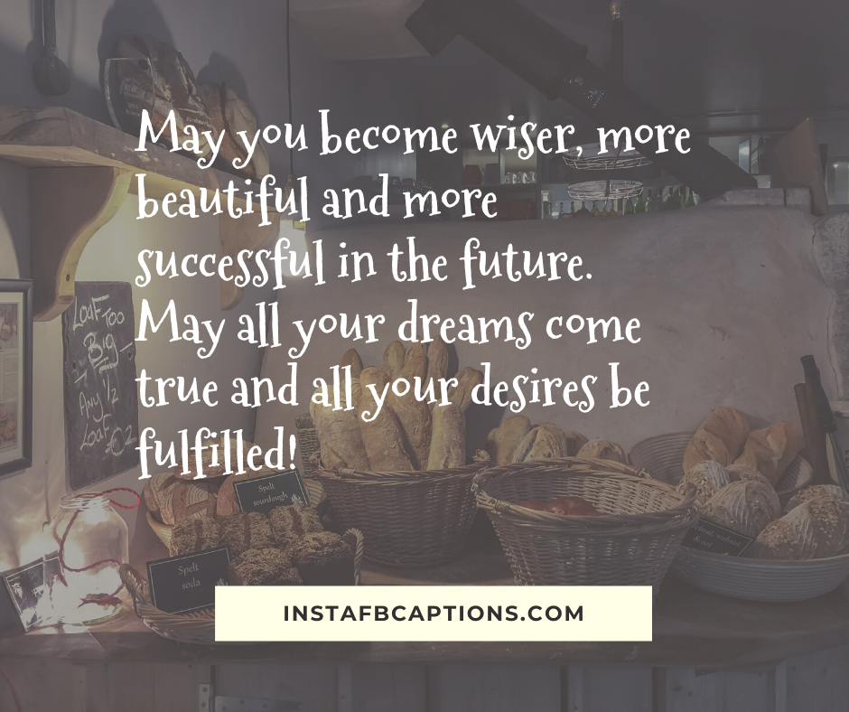 Good Luck Quotes for Him  - May you become wiser more beautiful and more successful in the future - 400+ GOOD LUCK Instagram Captions & Wishes 2021