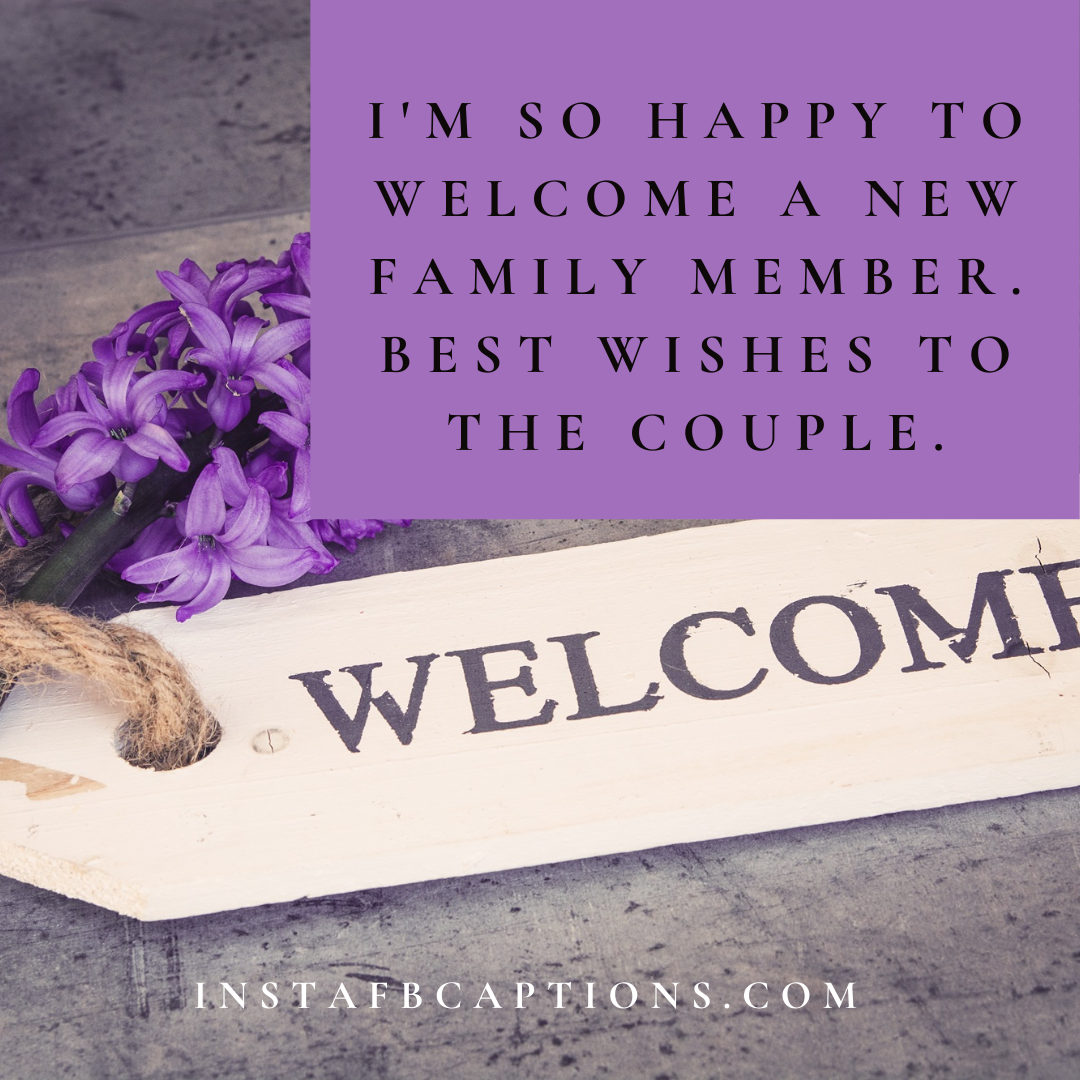 I'm So Happy To Welcome A New Family Member. Best Wishes To The Couple. (1)  - Im so happy to welcome a new family member - Indian Wedding Captions for all your Lockdown Functions