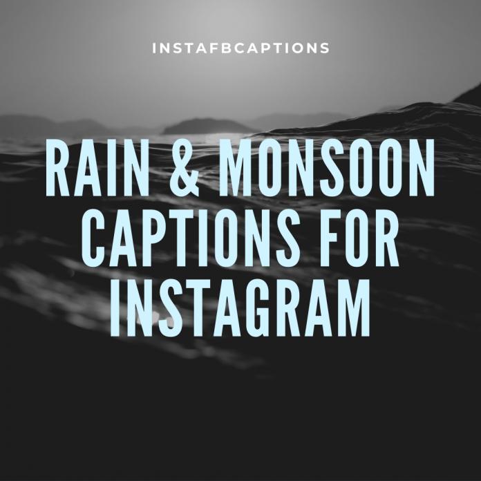 Rain & Monsoon Captions For Instagram