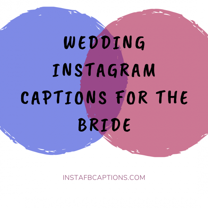Wedding Instagram Captions For The Bride