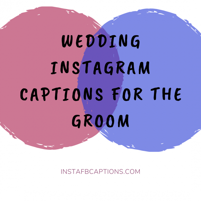 Wedding Instagram Captions For The Groom