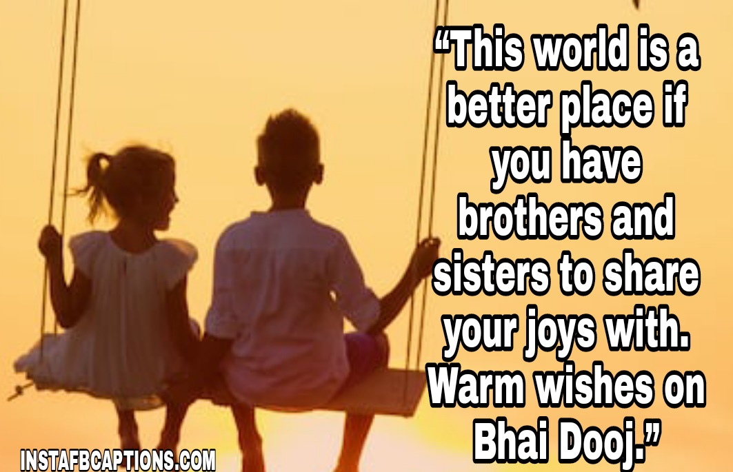 """""""This world is a better place if you have brothers and sisters to share your joys with. Warm wishes on Bhai Dooj.""""  - WhatsApp Image 2020 10 28 at 12 - BHAI DOOJ Instagram Captions & Quotes for Brother 2021"""