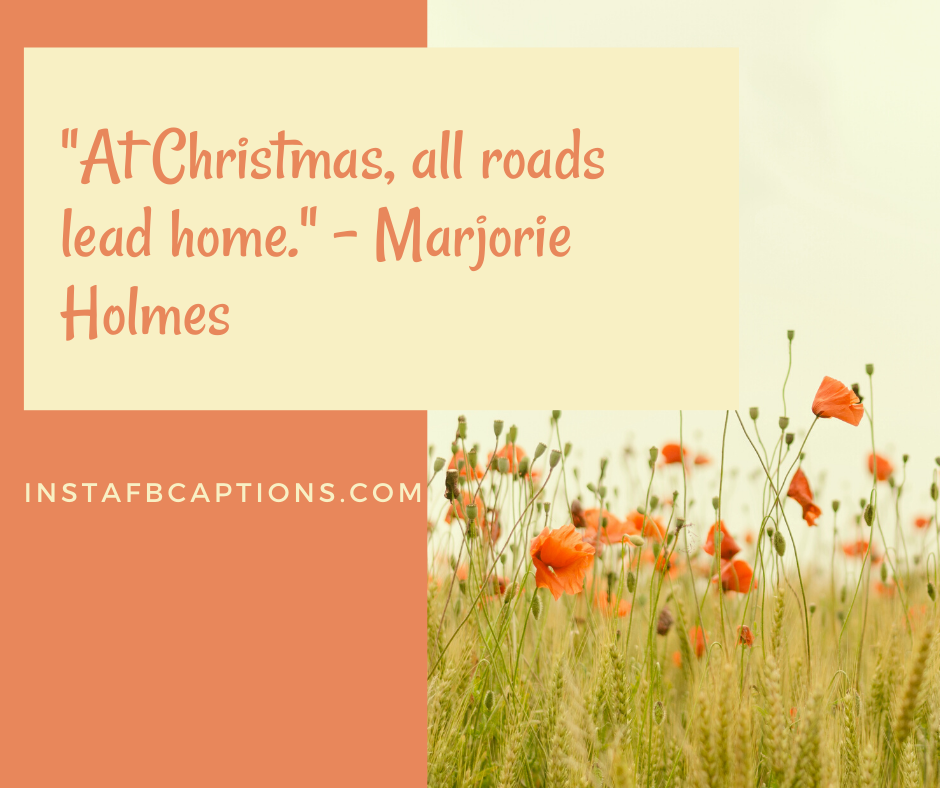 December Quotes Images  - At Christmas all roads lead home - 180+ DECEMBER Instagram Captions & Quotes 2021