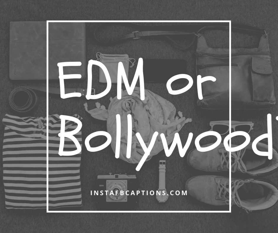 Edm Or Bollywood  - EDM or Bollywood - 150+ ASK ME A QUESTION Ideas for Instagram 2021
