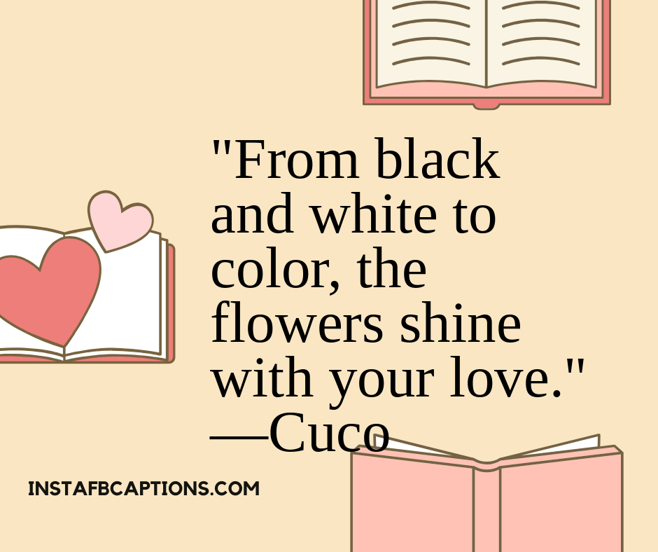 Spring March Quotes  - From black and white to color the flowers shine with your love - 180+ MARCH Instagram Captions & Quotes 2021