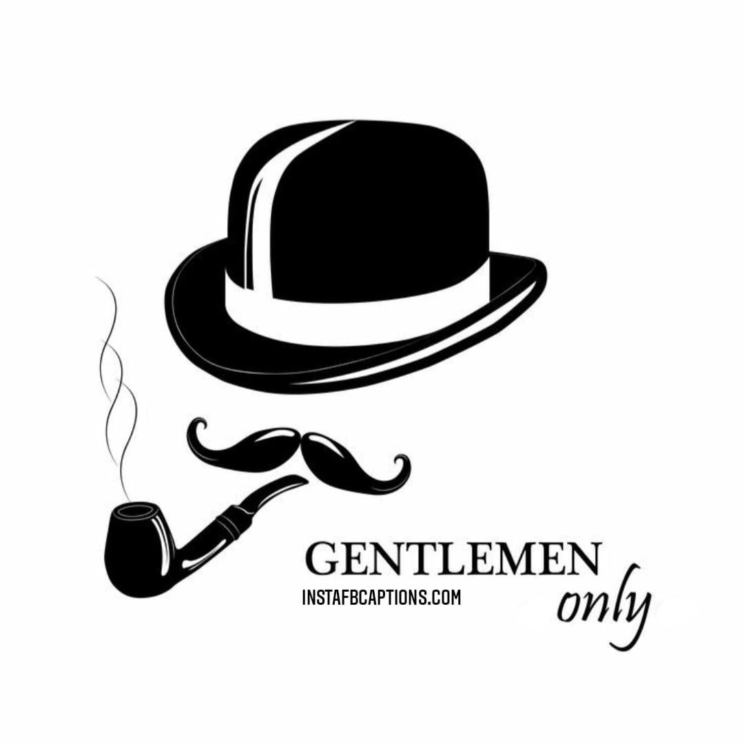 Gentlemen Only  - Gentlemen only - INTERNATIONAL MEN's DAY Captions & Quotes 2021