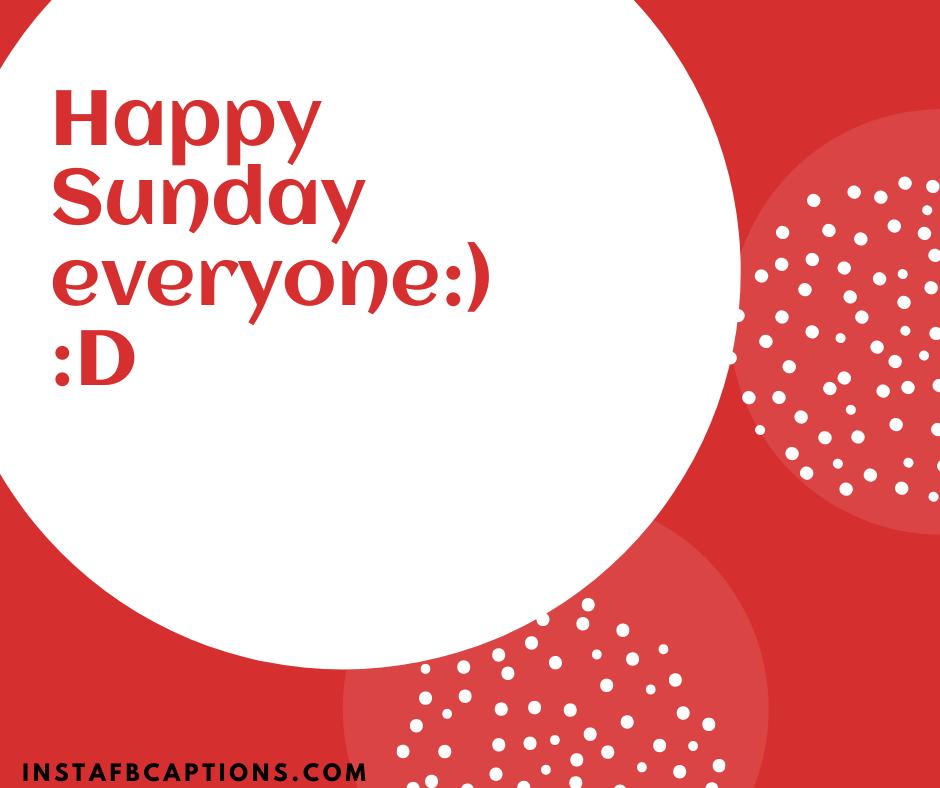 Happy Sunday Everyone D  - Happy Sunday everyone D - 500+ WEEKEND Instagram Captions 2021