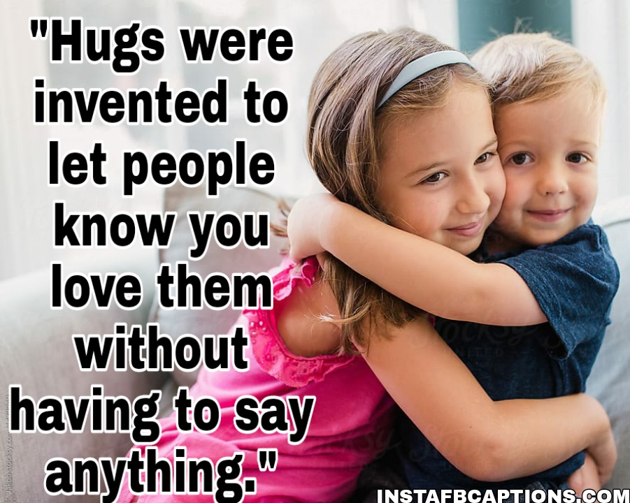 Hug Day Quotes For Brother  - Hug Day Quotes for Brother - 250+ HUG DAY Instagram Captions & Quotes 2021