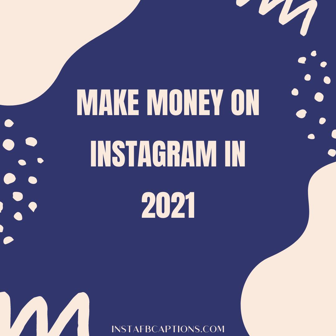 Make Money On Instagram In 2021