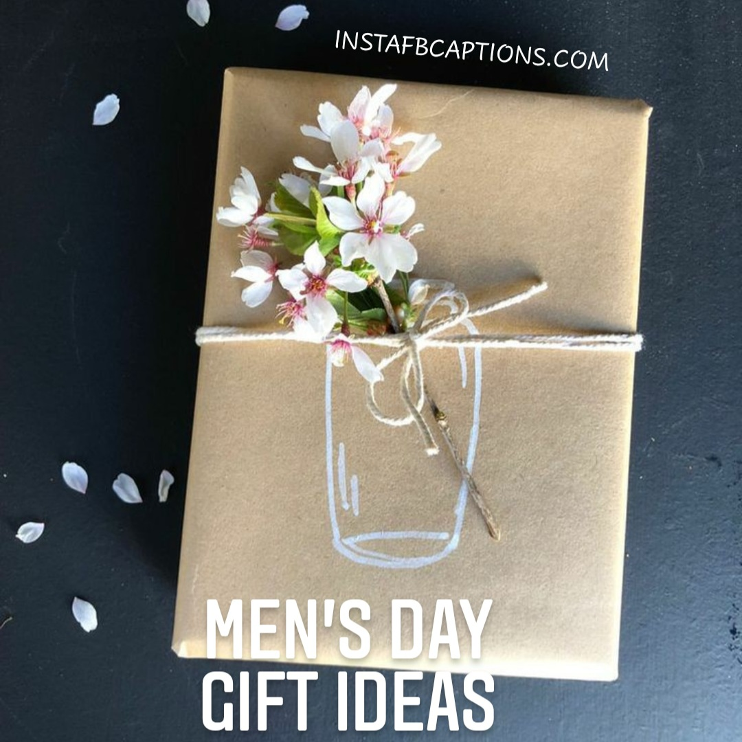 Men's Day Gift Ideas  - Mens Day Gift Ideas - INTERNATIONAL MEN's DAY Captions & Quotes 2021