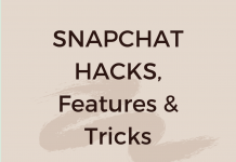 Snapchat Hacks, Features & Tricks