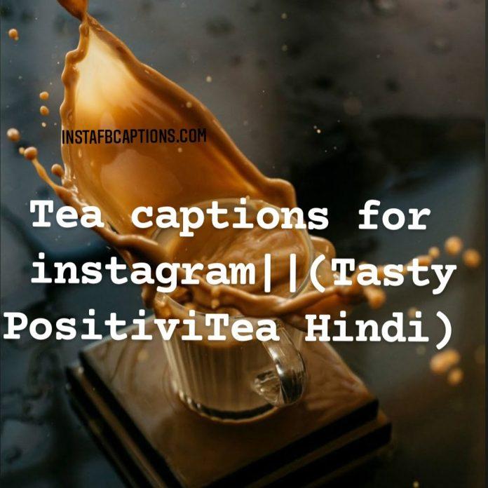 Tea Captions (tasty Positivitea Hindi)