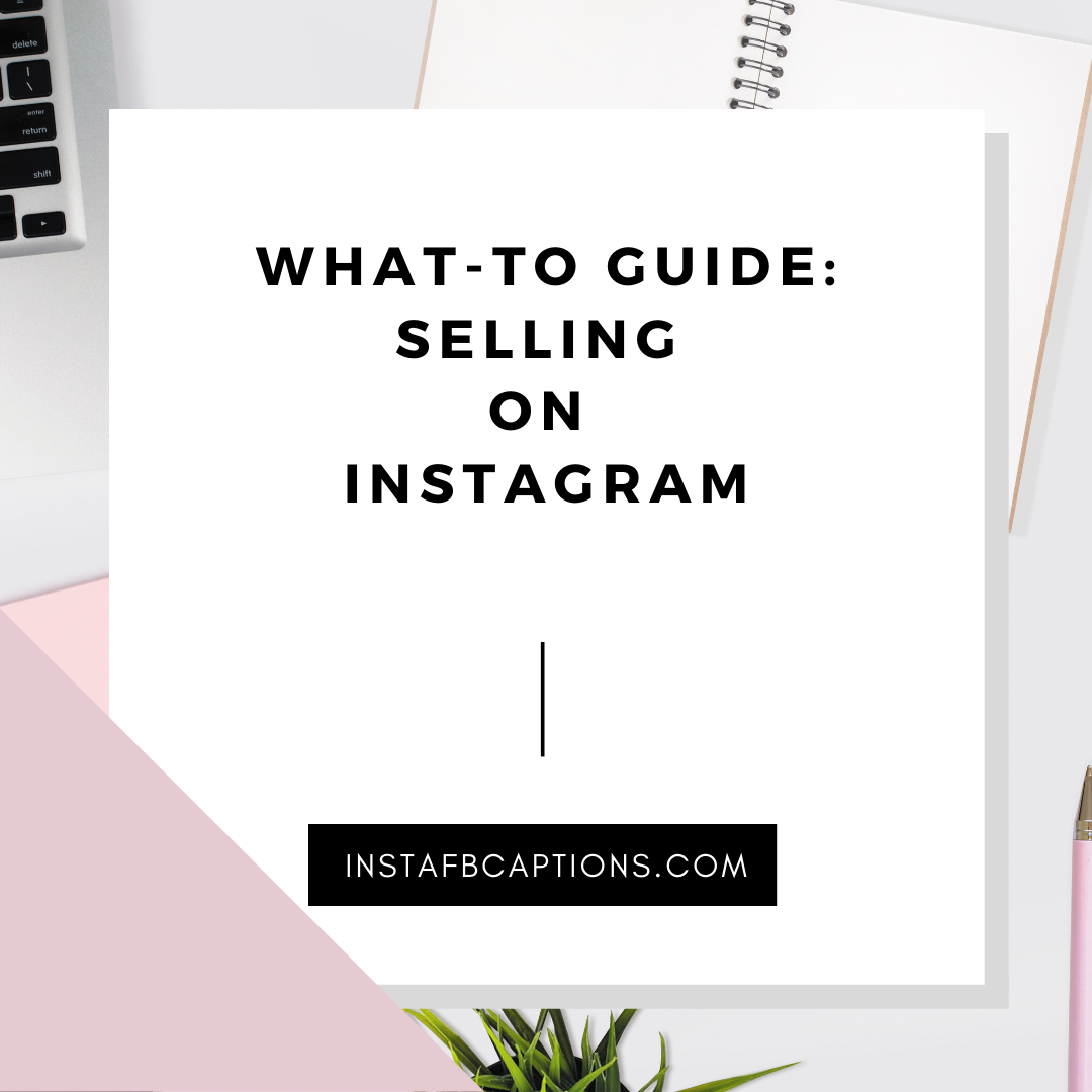 What To Guide Selling On Instagram  - What To Guide  Selling On Instagram 1 - MAKE MONEY on INSTAGRAM in 2021 – 4 Methods