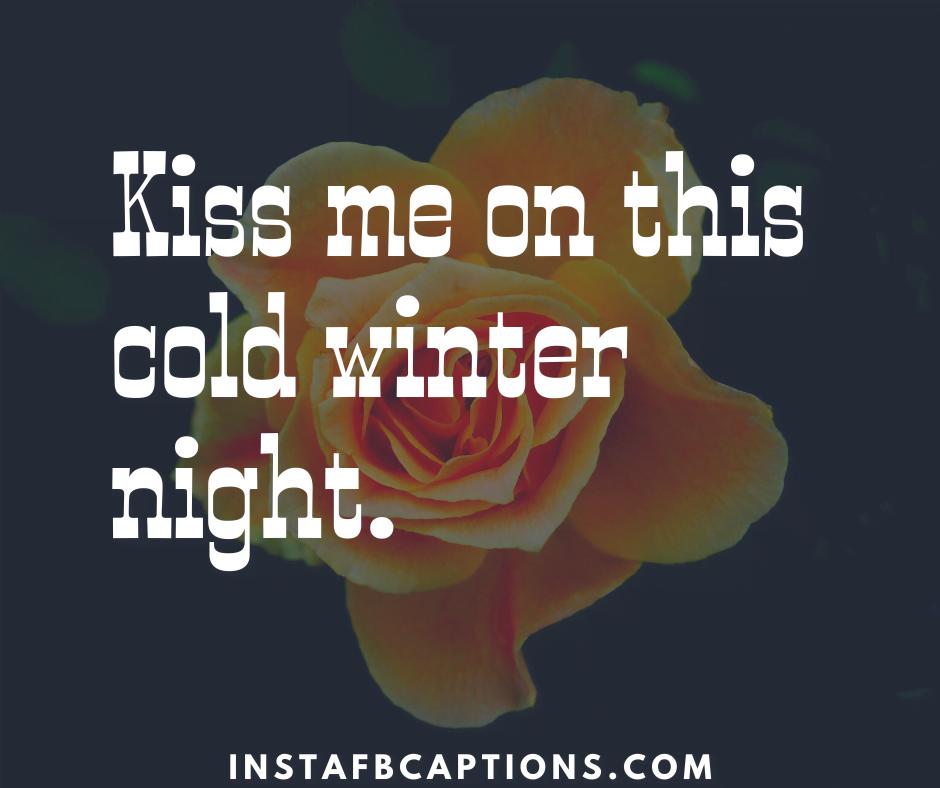Winter Love Captions  - Winter Love Captions - 101+ Snow WINTER Instagram Captions 2021