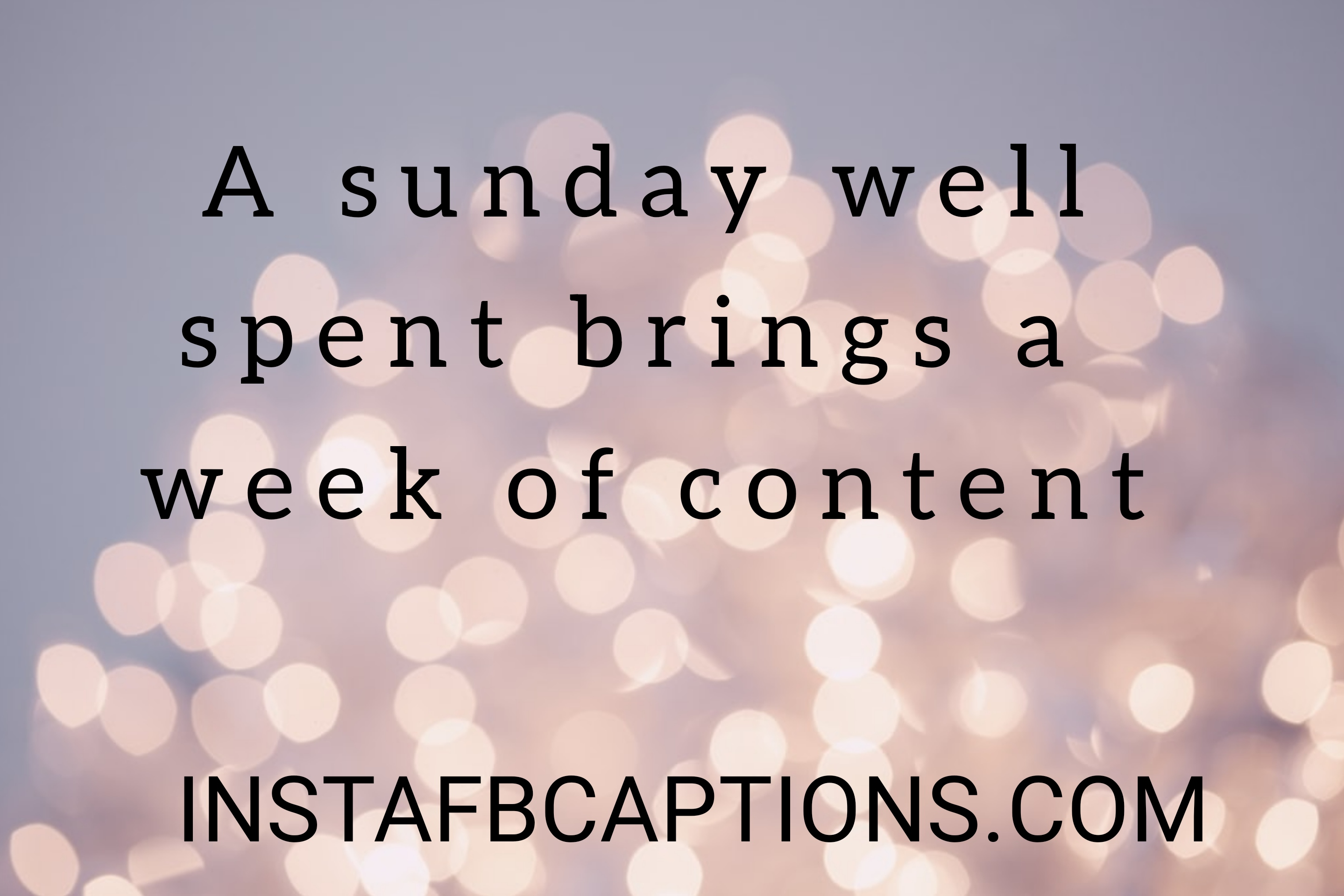 A Sunday Well Spent Brings A Week Of Content  - a sunday well spent brings a week of content - 500+ WEEKEND Instagram Captions 2021