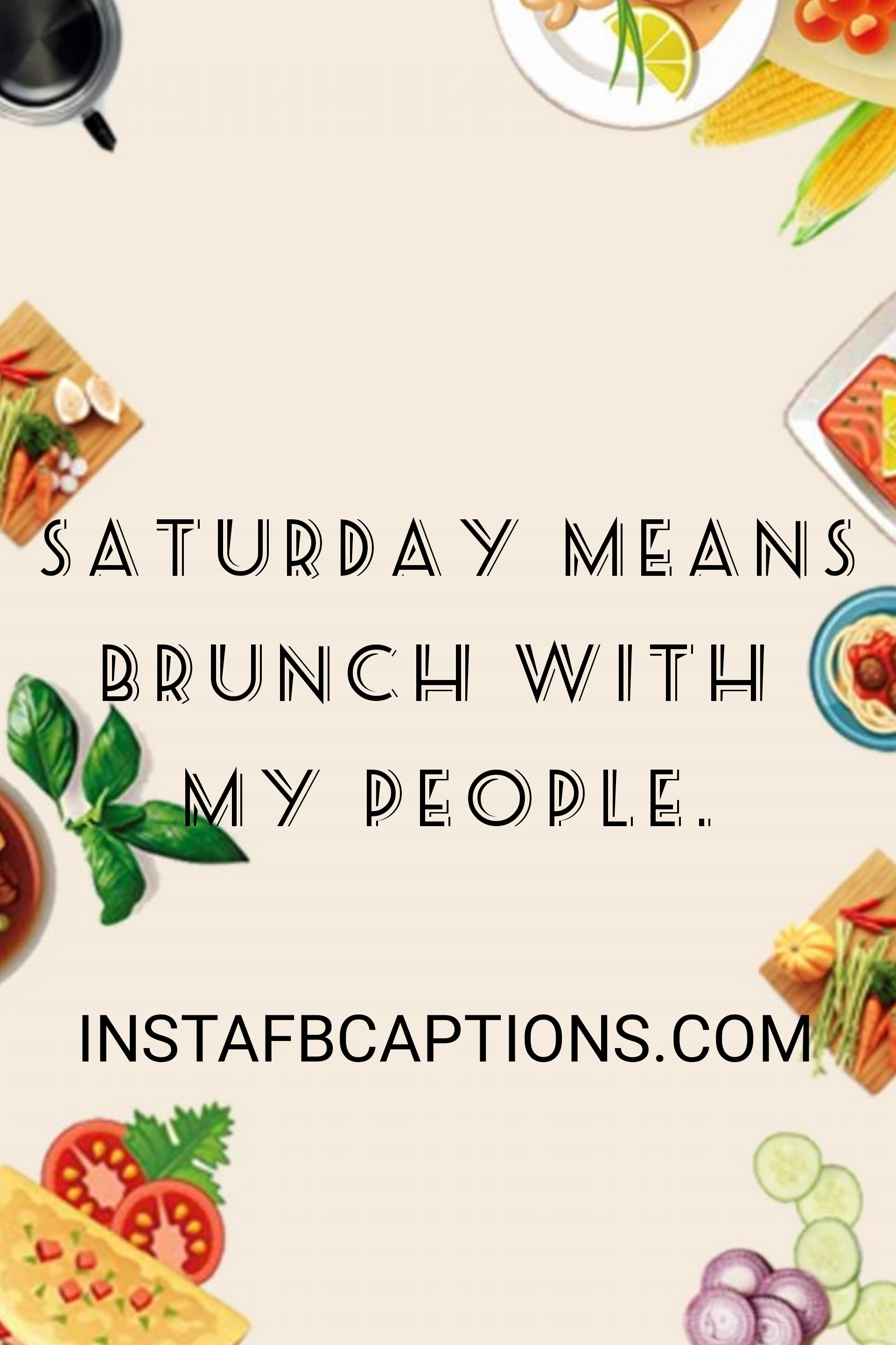 A Tuesday Means Brunch With My People  - a tuesday means brunch with my people - 500+ WEEKEND Instagram Captions 2021
