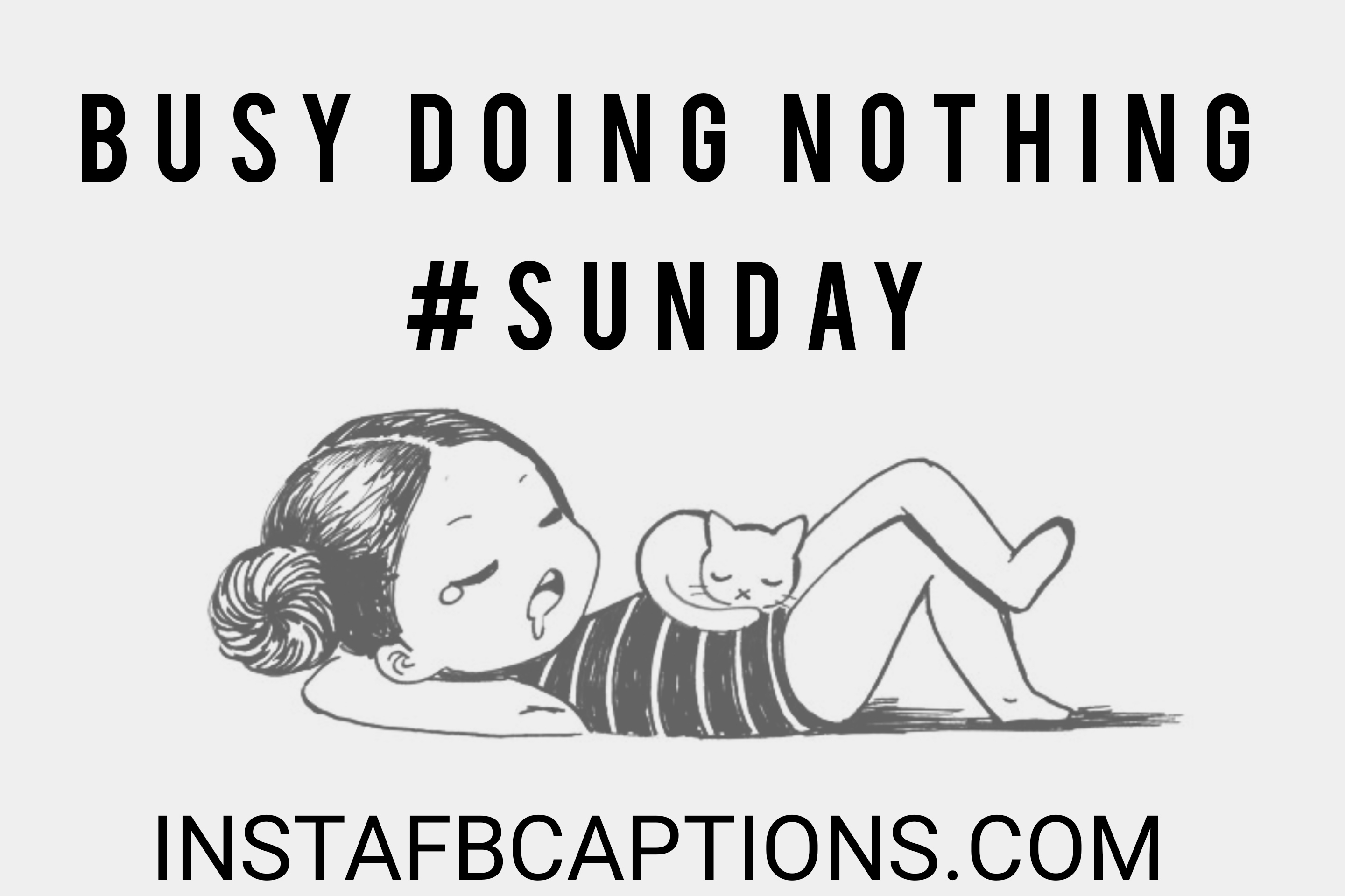 Busy Doing Nothing #sunday  - busy doing nothing sunday - 500+ WEEKEND Instagram Captions 2021