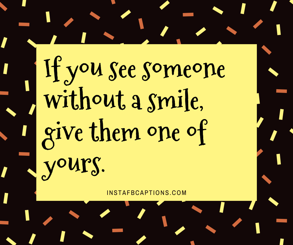 Cute Smile Quotes And Captions  - Cute Smile Quotes and Captions - 200+ Short SMILE Instagram Captions for Selfies 2021