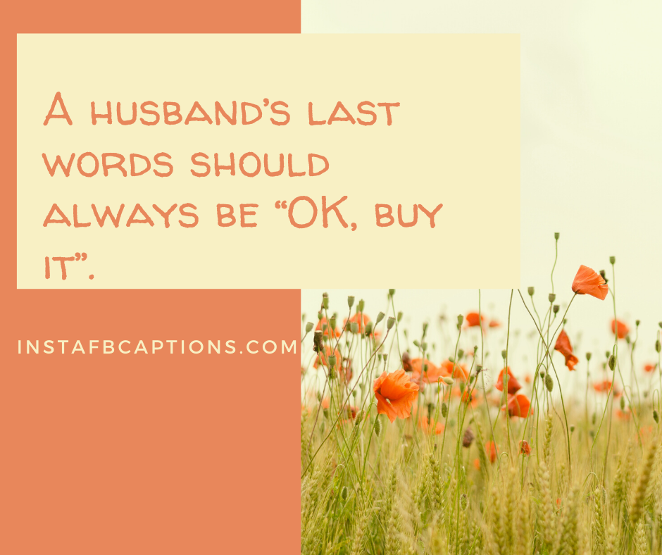 Funny Captions For Your Husband  - Funny Captions for your Husband - 130+ HUSBAND Instagram Captions & Quotes 2021