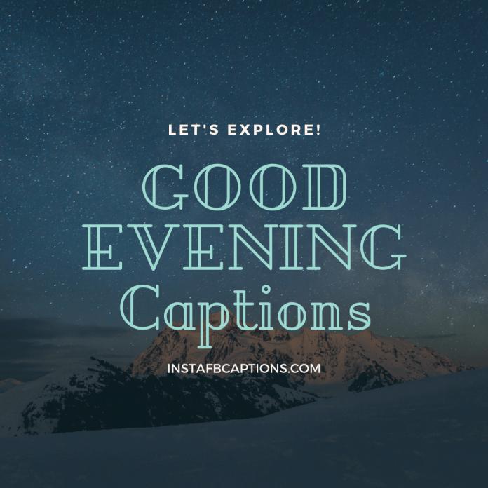 Good Evening Captions