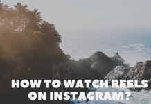 How To Watch Reels On Instagram