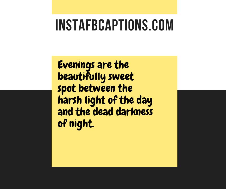 Instagram Captions For Evening Hues  - Instagram Captions for Evening Hues - 250+ GOOD EVENING Instagram Captions 2021