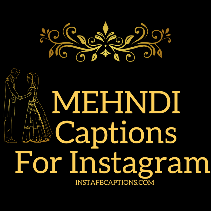 Mehndi Captions For Instagram