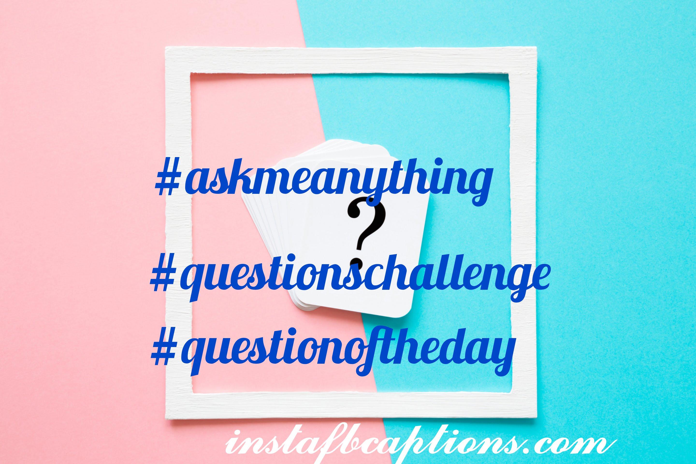 Question Hashtags  - Question Hashtags - 100+ Short QUESTION Instagram captions 2021
