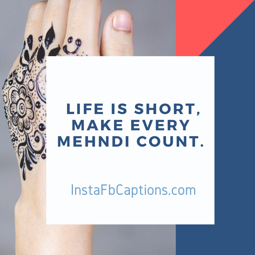 Random Mehndi Captions  - Random Mehndi Captions - 110+ MEHNDI Instagram Captions, Quotes, and Hashtags 2021