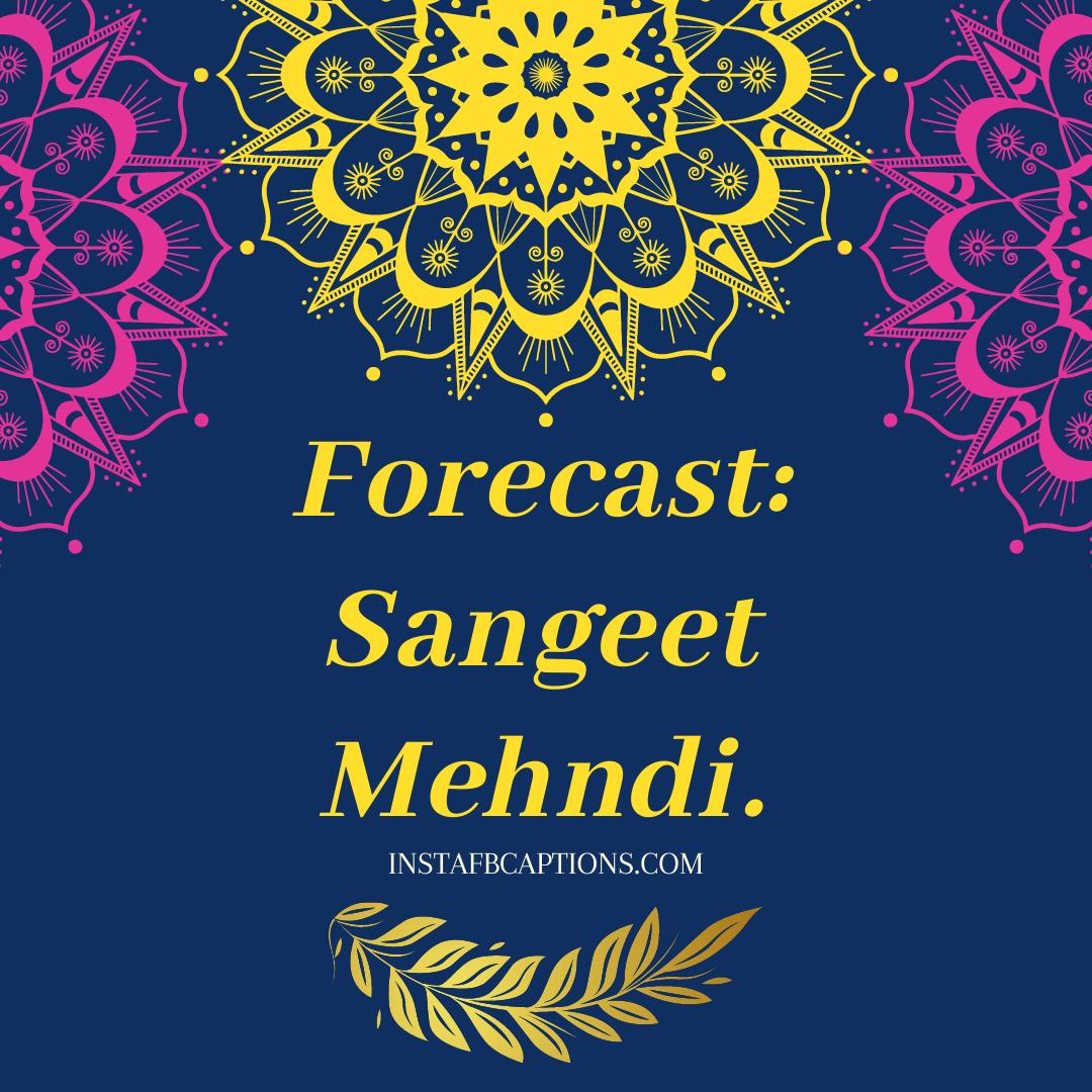 Sangeet Mehndi Captions For Instagram  - Sangeet Mehndi Captions for Instagram 1 - 50+ SANGEET Instagram Captions 2021