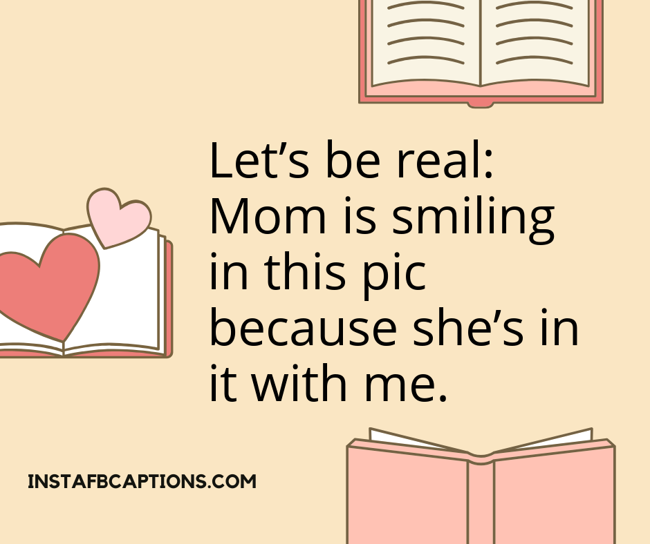 Short Captions For Your Mom On Mother's Day  - Short Captions For Your Mom on Mothers Day - 150+ Mothers Day Captions for Instagram Post with Mom in 2021