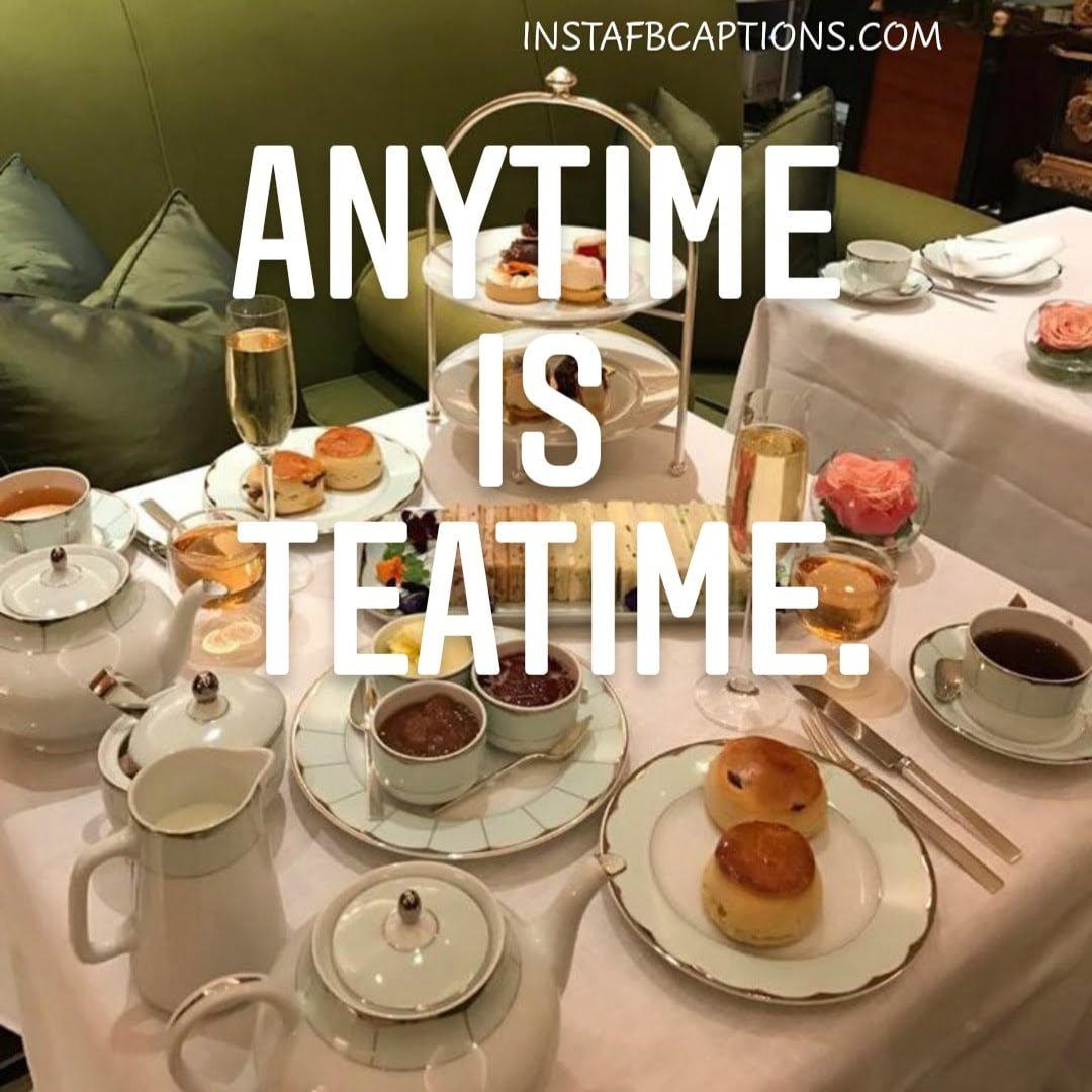 Tea Party Captions  - Tea Party Captions - 120+ TEA Instagram Captions & Quotes 2021
