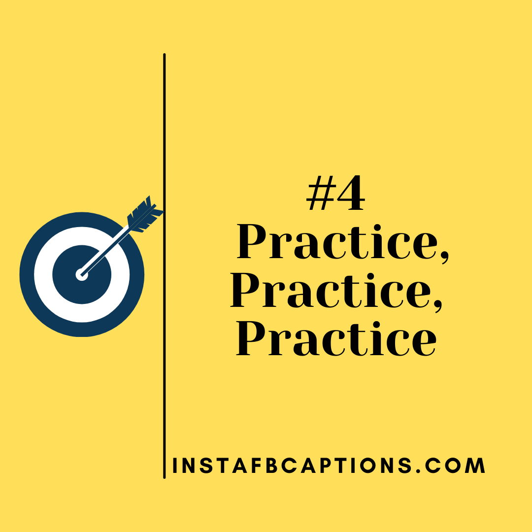 4. Practice, Practice, Practice  - 4 - How To Write Social Media Captions to Increase Engagement