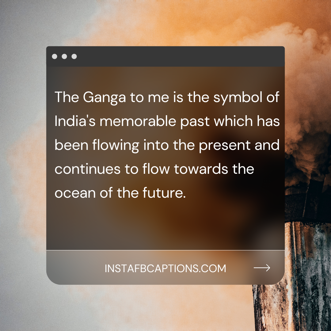 Ganga River Captions For Instagram  - Ganga River Captions for Instagram  - 113 River Instagram Captions for Pictures with Water in 2021
