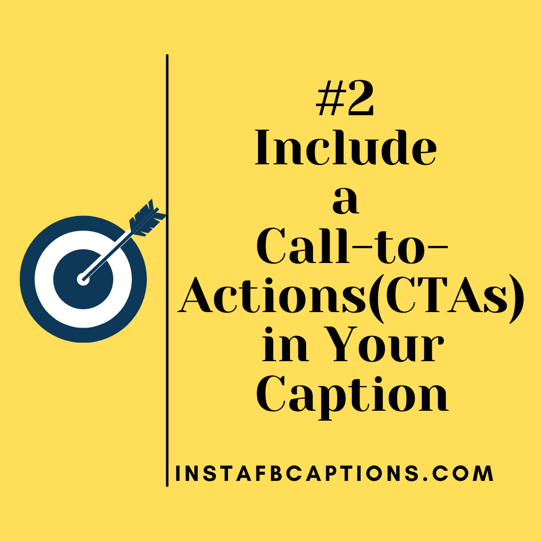 Include A Call To Actions(ctas) In Your Captio  - Include a Call to ActionsCTAs in Your Caption - How To Write Social Media Captions to Increase Engagement