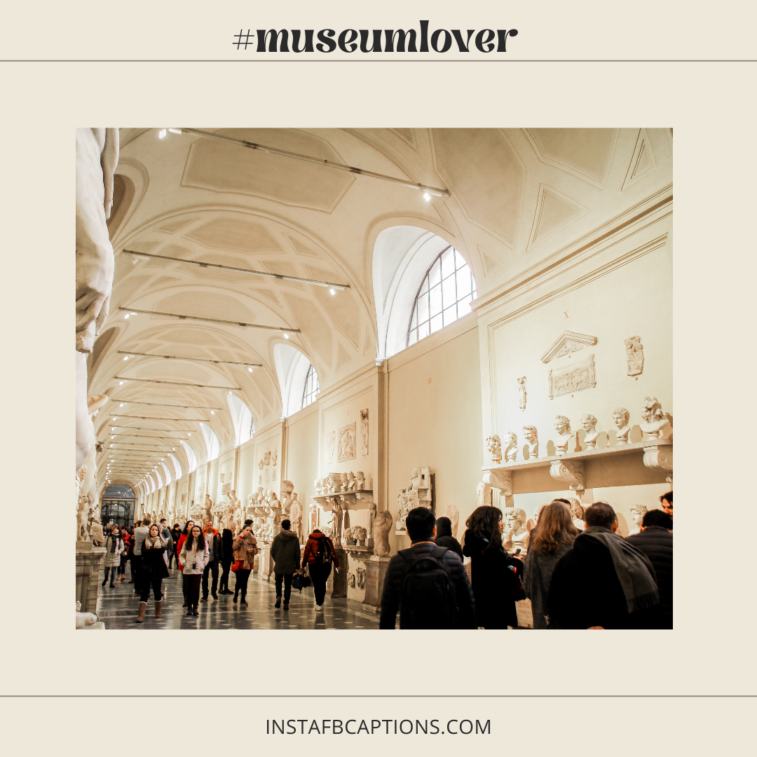 1627660113466[376]  - 1627660113466376 - 75+ MUSEUM Visit Captions for Instagram Pictures in 2021