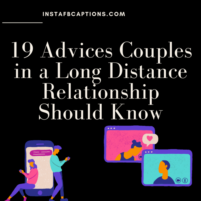 19 Advices Couples In A Long Distance Relationship Should Know