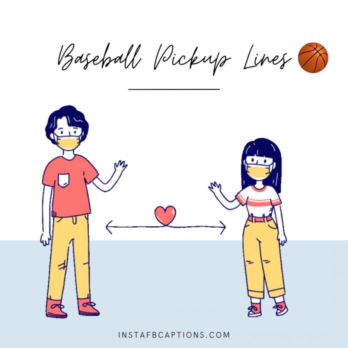 Baseball Pickup Lines
