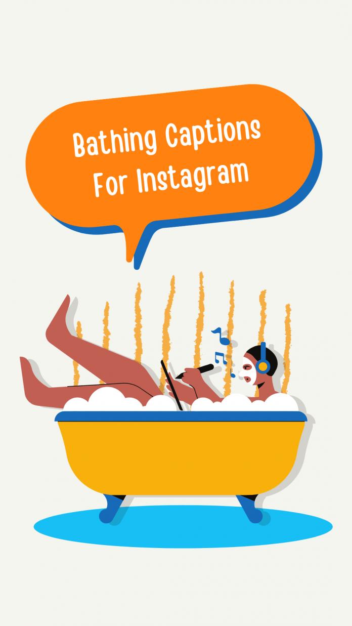Bathing Captions For Instagram