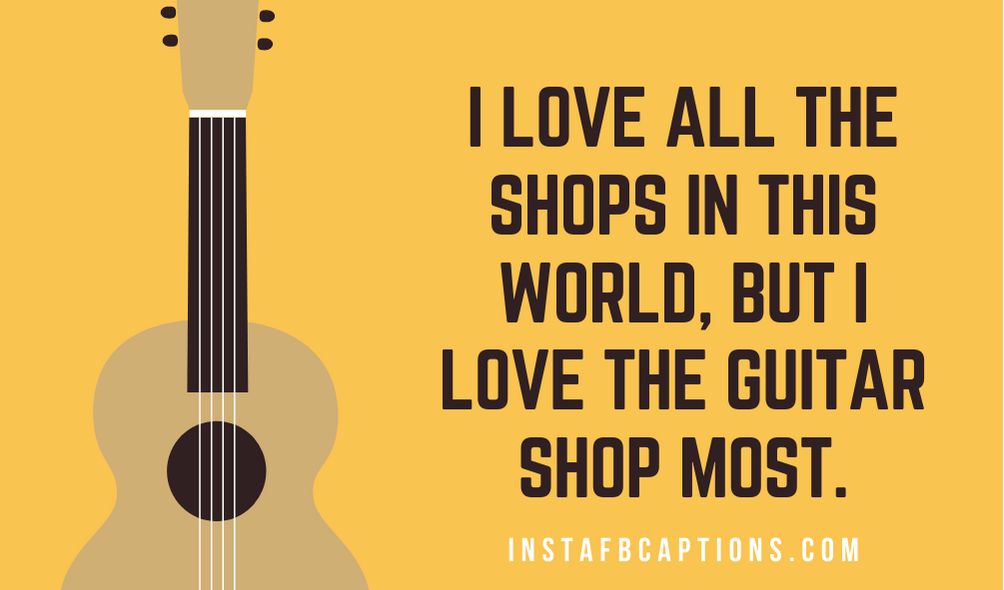 Best Quotes For Posing With A Guitar  - Best Quotes For Posing With a Guitar - 97 + GUITAR Instagram Captions for Guitar Pic in 2021