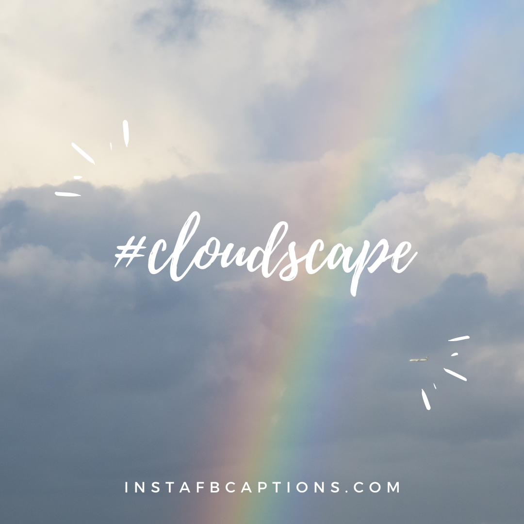Cloud Must Use Hashtags For Instagram  - Cloud must use hashtags For Instagram - 117+ CLOUDS Captions, Quotes, & Hashtags for Cloudy Weather in 2021