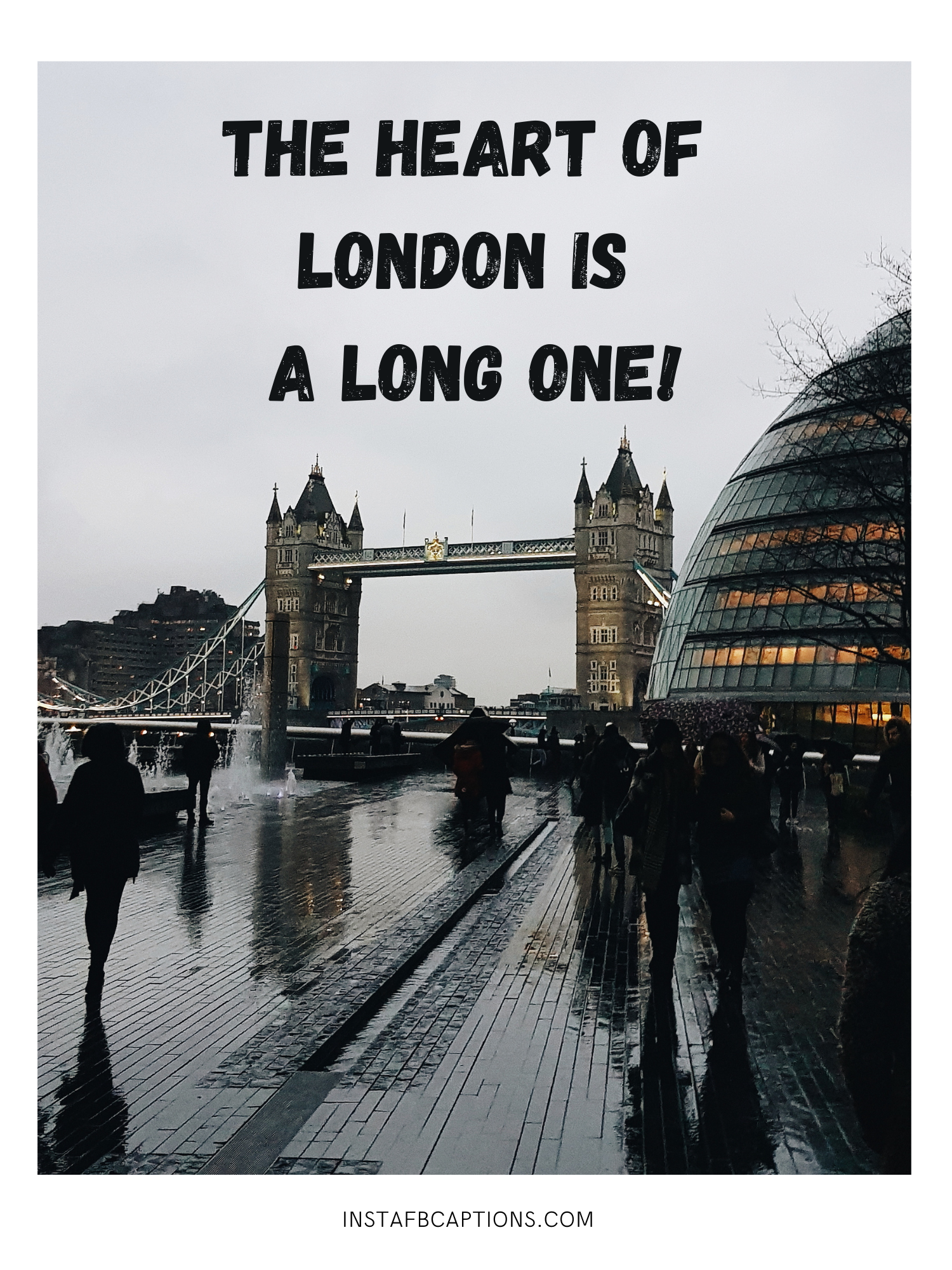 Elegant Quotes On The Famous London Bridge  - Elegant Quotes on the Famous London Bridge - 99+ LONDON Instagram Captions for London Diaries, Bus, & Dreams in 2021