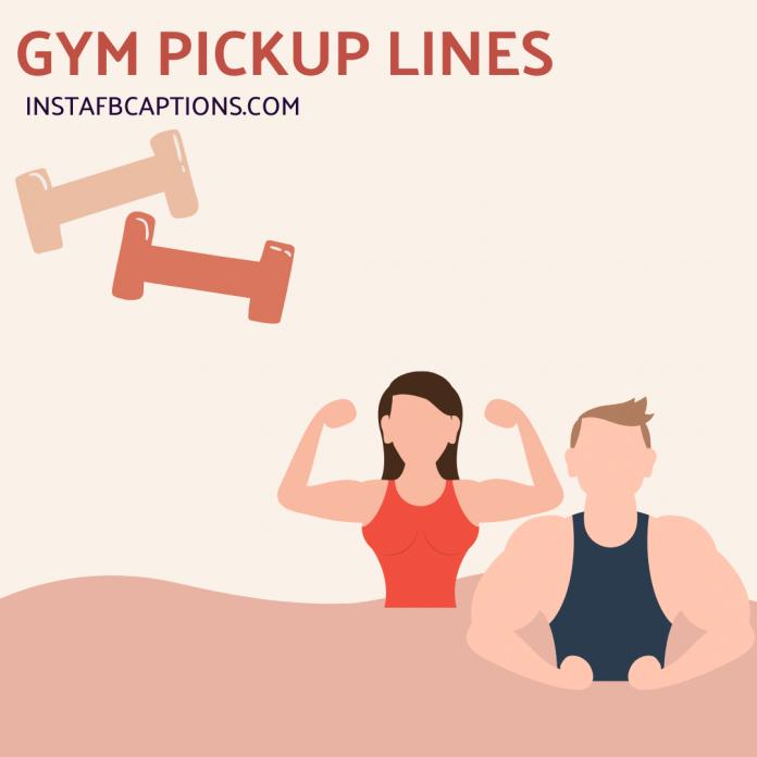 Gym Pickup Lines