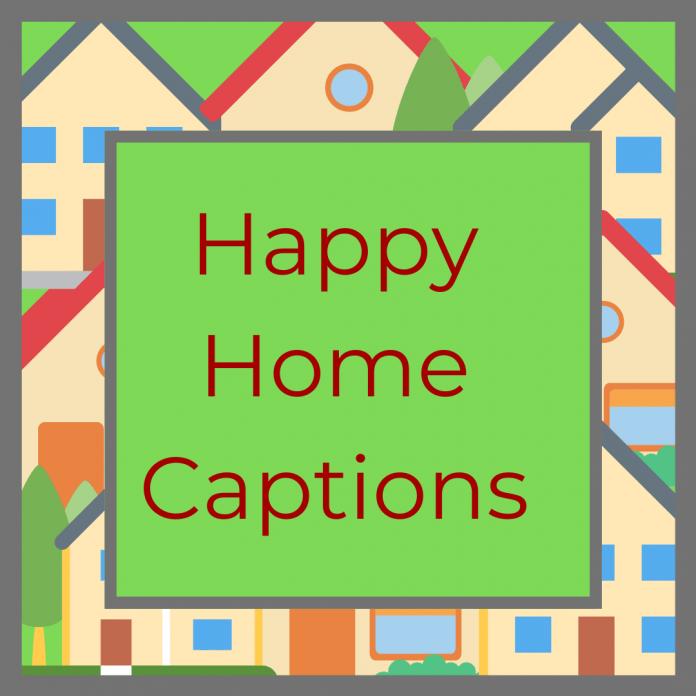 Happy Home Captions