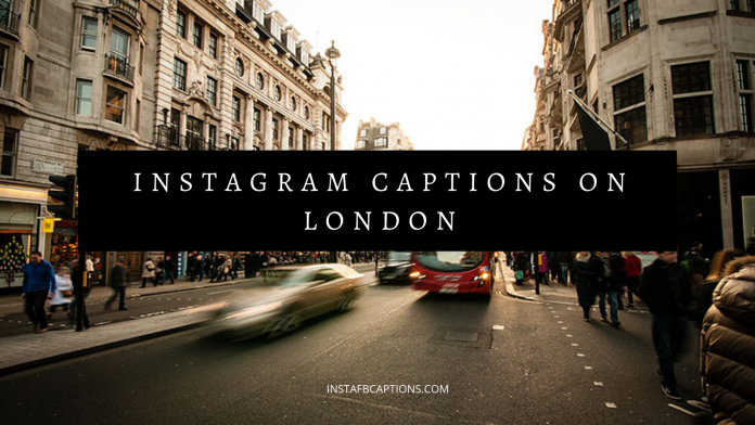 Instagram Captions On London
