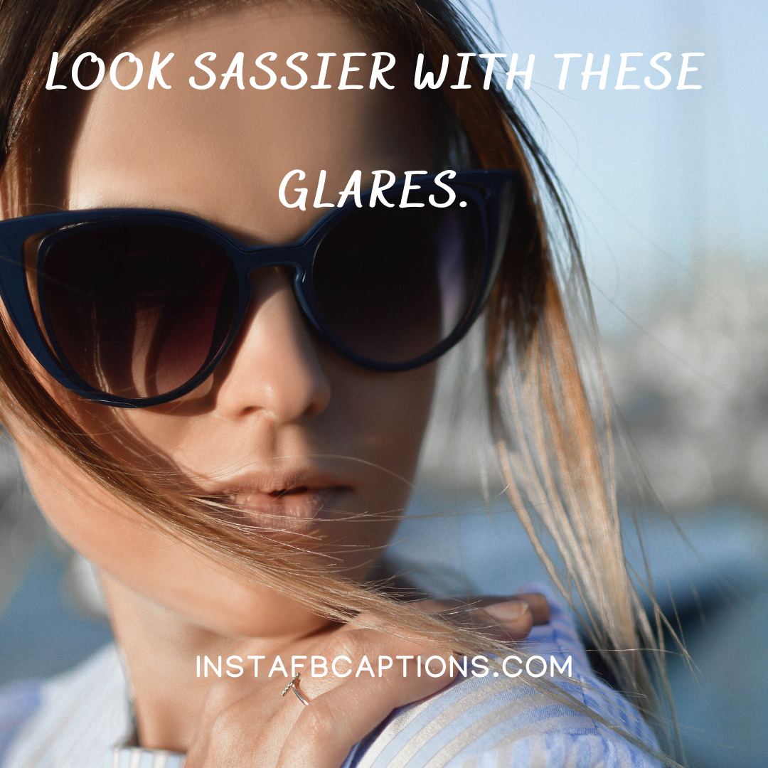 Sunglasses Are The New Trend Sassy Captions And Quotes  - Sunglasses Are The New Trend Sassy Captions and Quotes - 100+ Sunglasses Captions, Quotes and Hashtags For Instagram in 2021