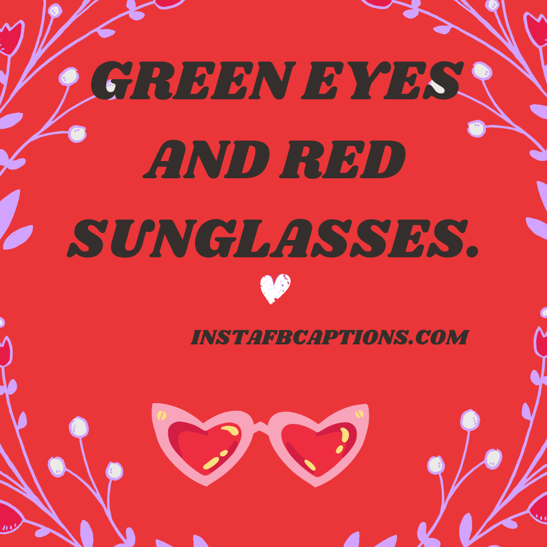 Sunglasses Captions Song Lyric Editio  - Sunglasses Captions Song Lyric Edition - 100+ Sunglasses Captions, Quotes and Hashtags For Instagram in 2021