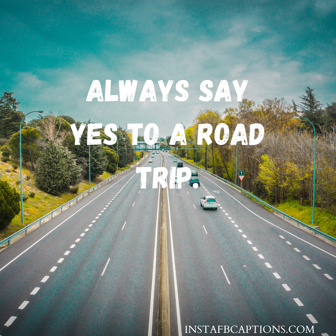 Adventurous Empty Road Driving Captions  - Adventurous Empty Road Driving Captions - 99+ DRIVING Instagram Captions for Car & Bike Pictures in 2021
