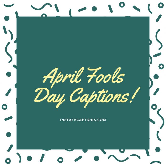 April Fools Day Captions