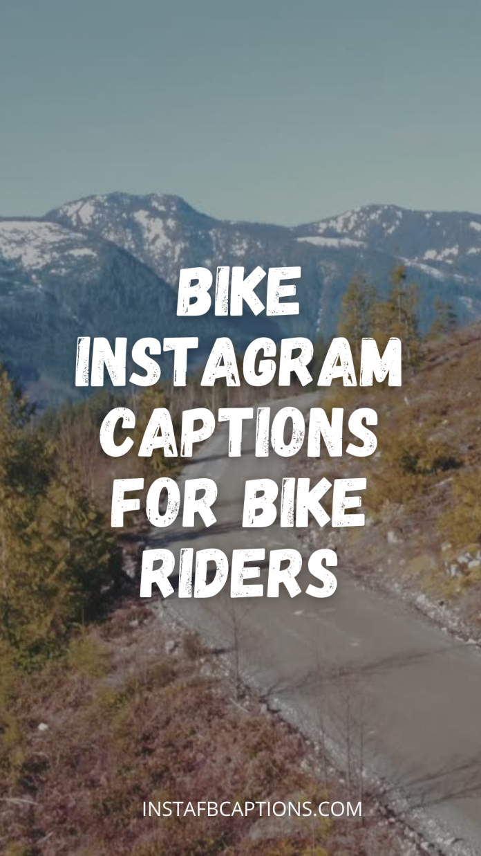 Bike Instagram Captions For Bike Riders